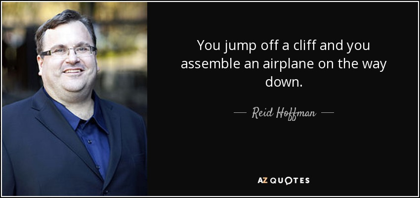 quote-you-jump-off-a-cliff-and-you-assemble-an-airplane-on-the-way-down-reid-hoffman-52-9-0989